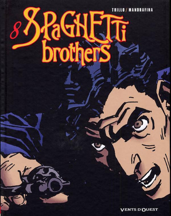 Spaghetti Brothers T8, bd chez Vents d'Ouest de Trillo, Mandrafina, Croix