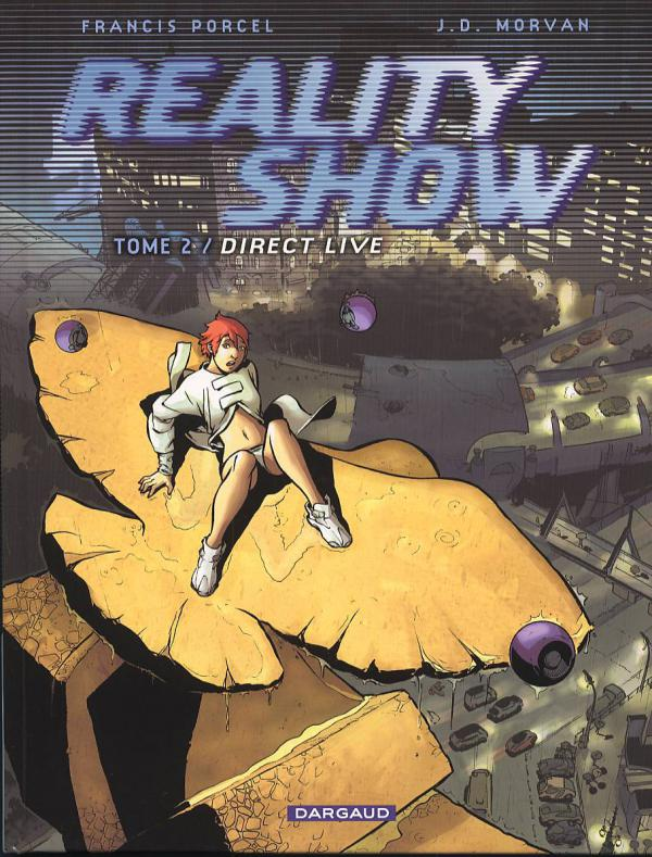 Reality Show T2 : Direct Live (0), bd chez Dargaud de Morvan, Porcel, Hubert
