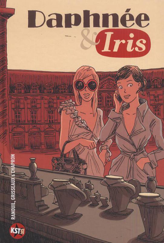 Daphnée & Iris, bd chez Casterman de Ranouil, Grisseaux, Chapron