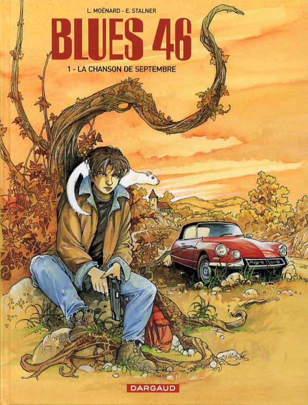 Blues 46 T1 : La chanson de septembre (0), bd chez Dargaud de Moënard, Stalner