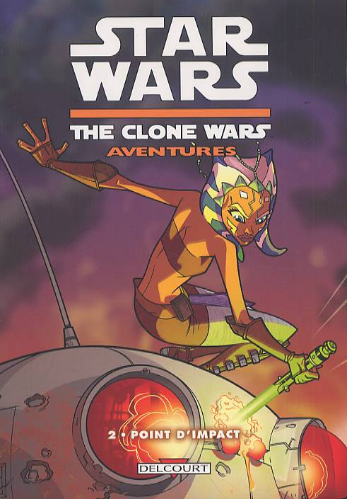 Star Wars (revue) – The clone wars aventures, T2 : Point d'impact (0), comics chez Delcourt de Gilroy, Fillbach, Fillbach, Pattison