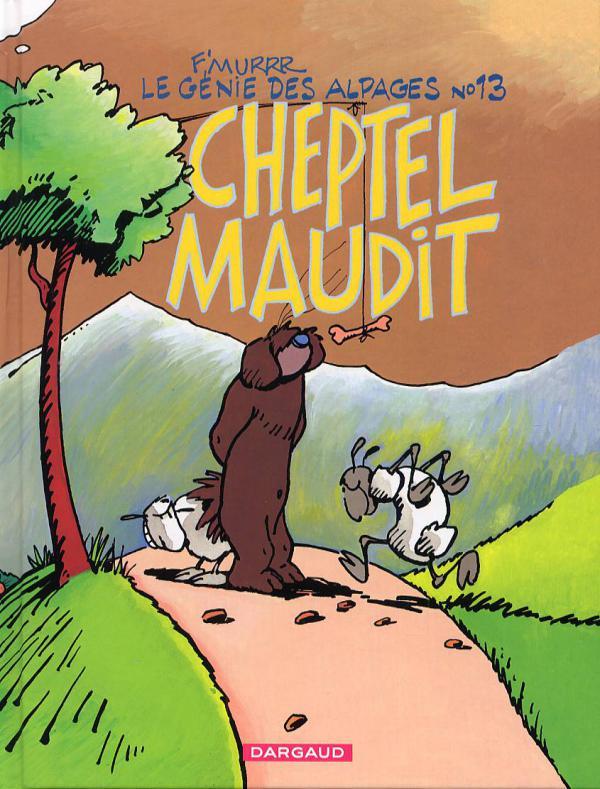 Le génie des alpages T13 : Cheptel maudit (0), bd chez Dargaud de F'murrrrr