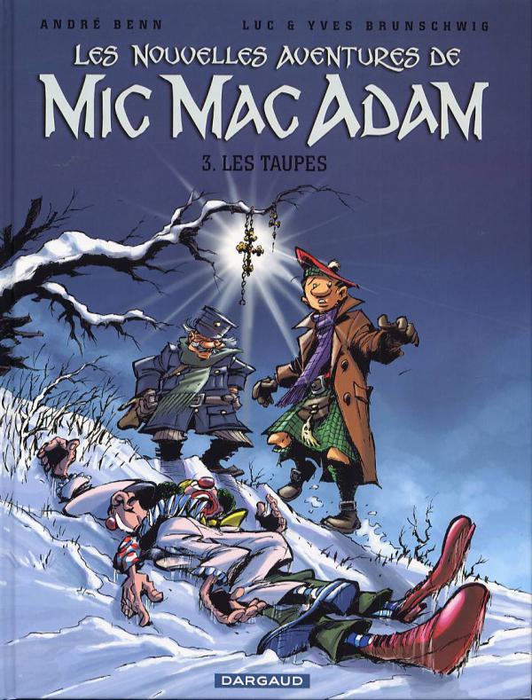 Mic Mac Adam T3 : Les taupes (0), bd chez Dargaud de Brunschwig, Brunschwig, Benn, Color Twins