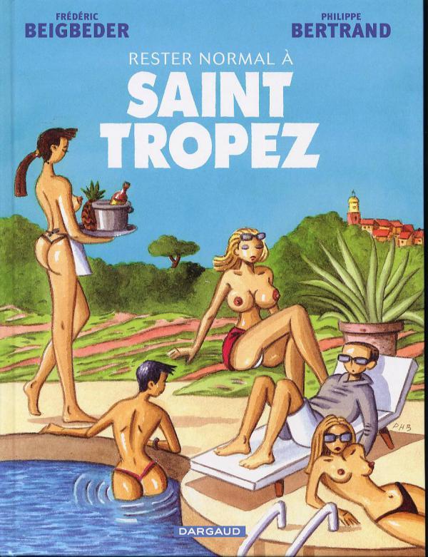 Rester normal T2 : Rester normal à Saint-Tropez (0), bd chez Dargaud de Beigbeder, Bertrand