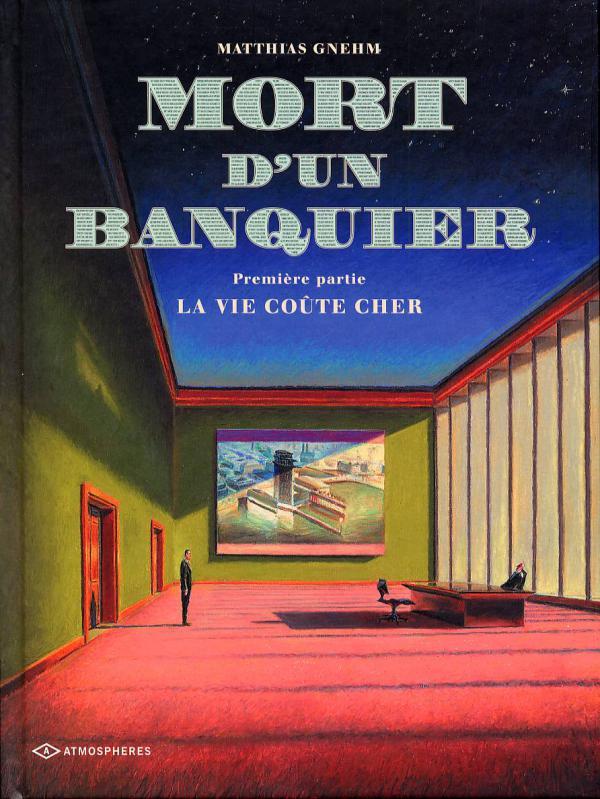 Mort d'un banquier T1 : La vie coûte cher (0), bd chez Emmanuel Proust Editions de Gnehm