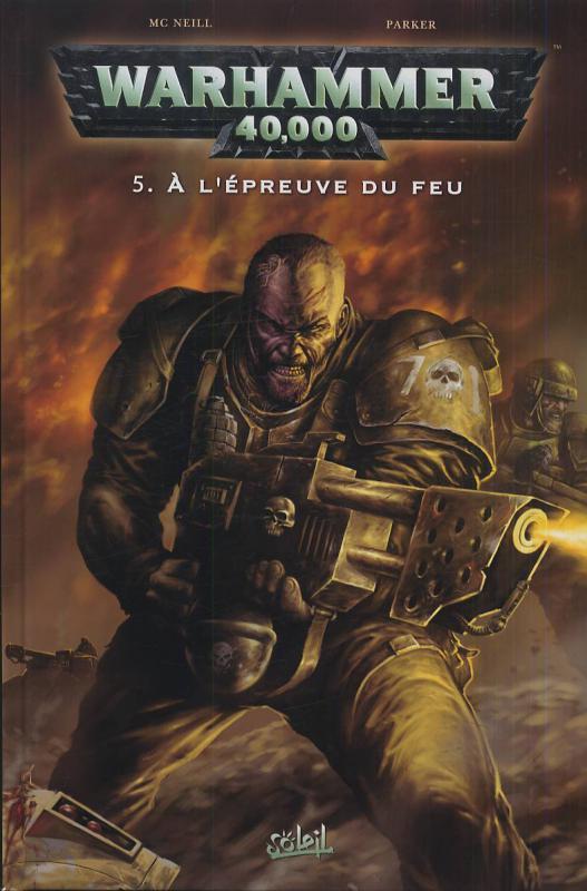Warhammer 40.000 T5 : A l'épreuve du feu (0), comics chez Soleil de McNeil, Parker, Libera, Gandini