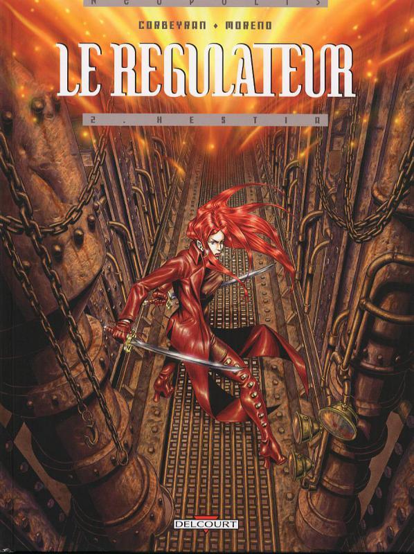 Le régulateur T2 : Hestia (0), bd chez Delcourt de Corbeyran, Moreno