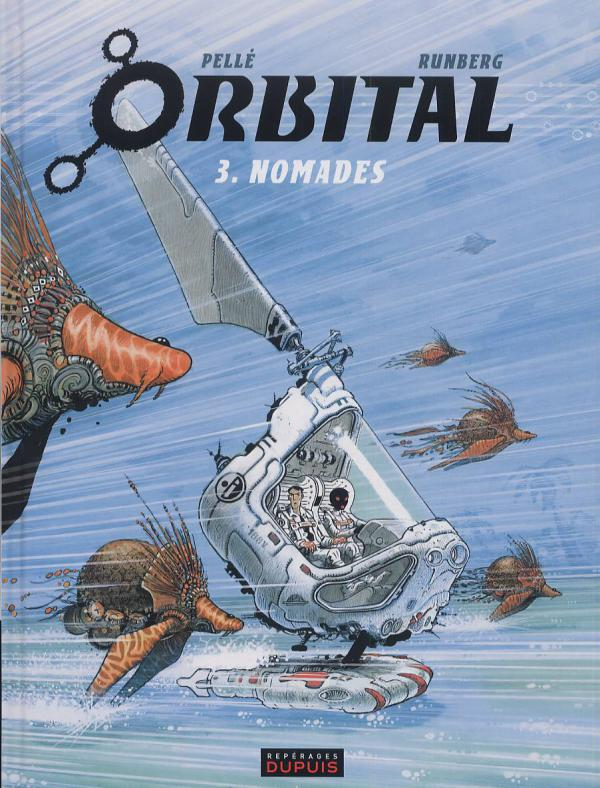 Orbital – cycle 2, T3 : Nomades (0), bd chez Dupuis de Runberg, Pellé