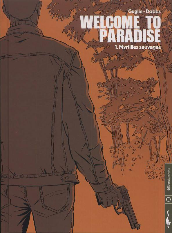 Welcome to paradise T1 : Myrtilles sauvages (0), bd chez Carabas de Dobbs, Guglie, A'dn, Stab