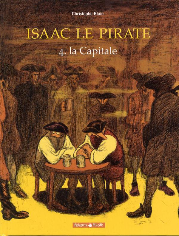 Isaac le pirate T4 : La Capitale (0), bd chez Dargaud de Blain, Walter