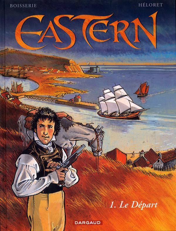 Eastern T1 : Le départ (0), bd chez Dargaud de Boisserie, Héloret, Smulkowski