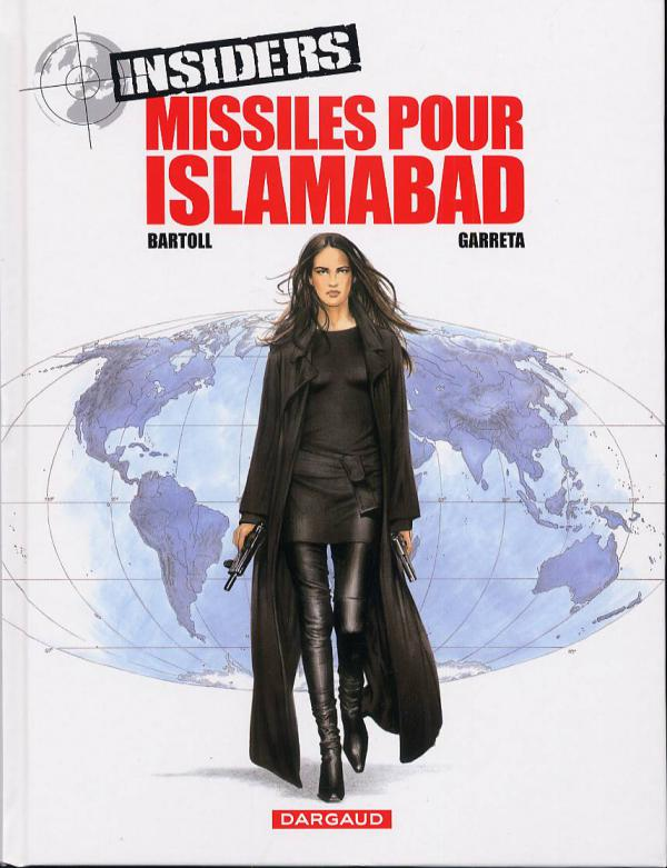 Insiders – Saison 1, T3 : Missiles pour Islamabad (0), bd chez Dargaud de Bartoll, Garreta, Kness