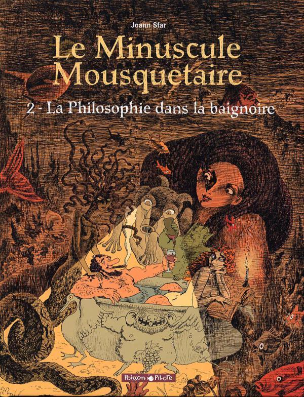 Le minuscule mousquetaire T2 : La philosophie dans la baignoire (0), bd chez Dargaud de Sfar