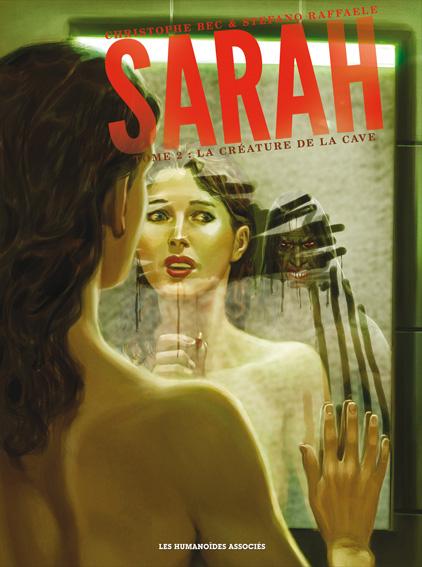 Sarah T2 : La créature de la cave (0), bd chez Les Humanoïdes Associés de Bec, Raffaele, Denoulet