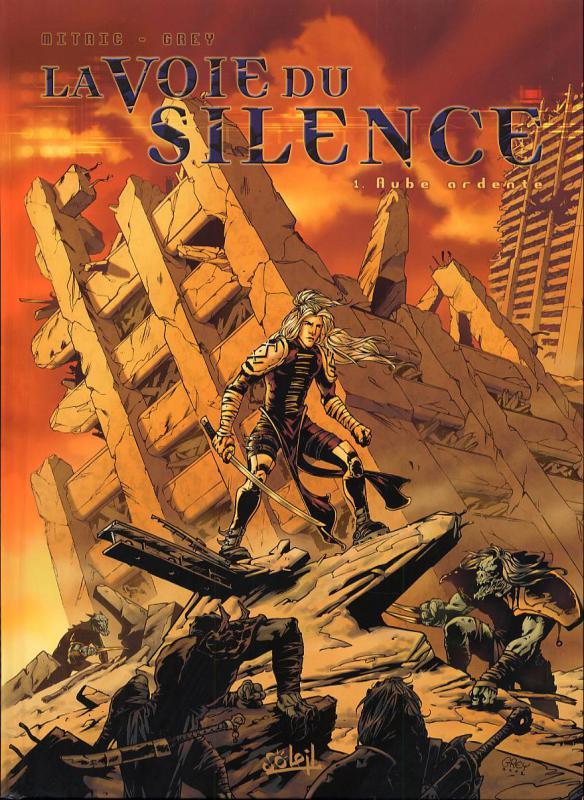 La voie du silence T1 : Aube ardente (0), bd chez Soleil de Grey, Mitric, Besson