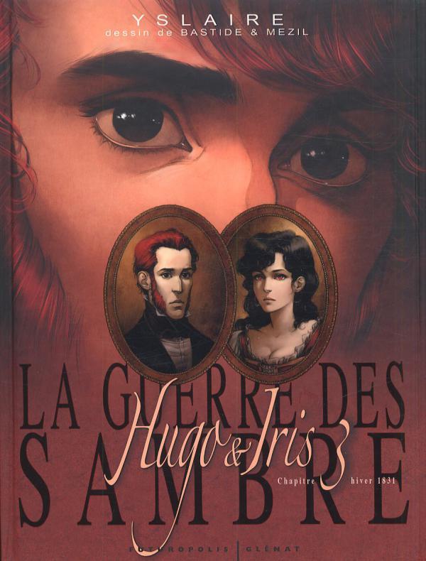 La Guerre des Sambre – cycle 1 : Hugo et Iris, T3 : La lune qui regarde (0), bd chez Glénat de Yslaire, Mézil, Bastide