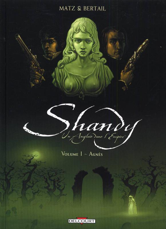 Shandy, un anglais dans l'empire T1 : Agnès (0), bd chez Delcourt de Matz, Bertail