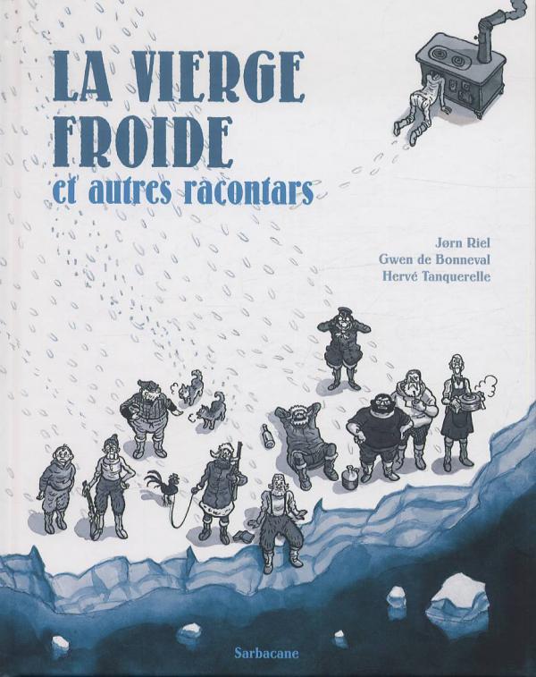 ... et autres racontars T1 : La vierge froide (0), bd chez Sarbacane de de Bonneval, Tanquerelle