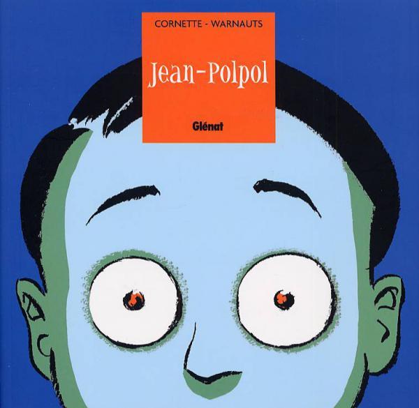Jean-Polpol : Jean-Polpol (0), bd chez Glénat de Cornette, Warnauts, Raives