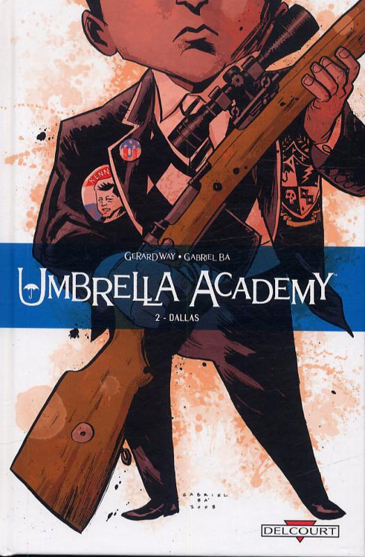 Umbrella Academy T2 : Dallas (0), comics chez Delcourt de Way, Ba, Stewart