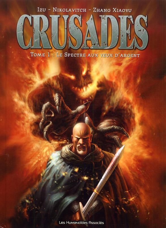 Crusades T1 : Le spectre aux yeux d'argent (0), bd chez Les Humanoïdes Associés de Nikolavitch, Izu, Xiaoyu