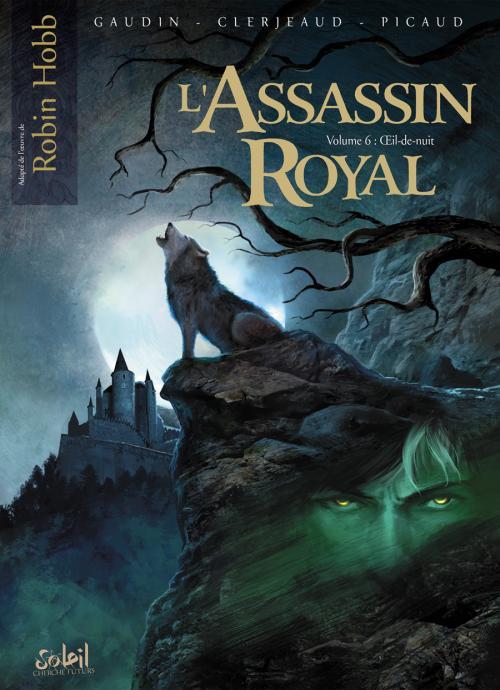 L'assassin royal T6 : Oeil de nuit (0), bd chez Soleil de Gaudin, Clerjeaud, Picaud, Alquier, Coimbra
