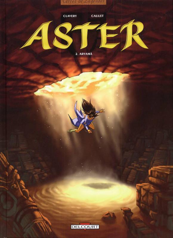 Aster T2 : Aryama (0), bd chez Delcourt de Cauuet, Clavery