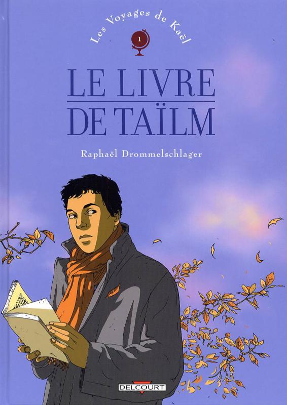 Les voyages de Kaël T1 : Le livre de Taïlm (0), bd chez Delcourt de Drommelschlager