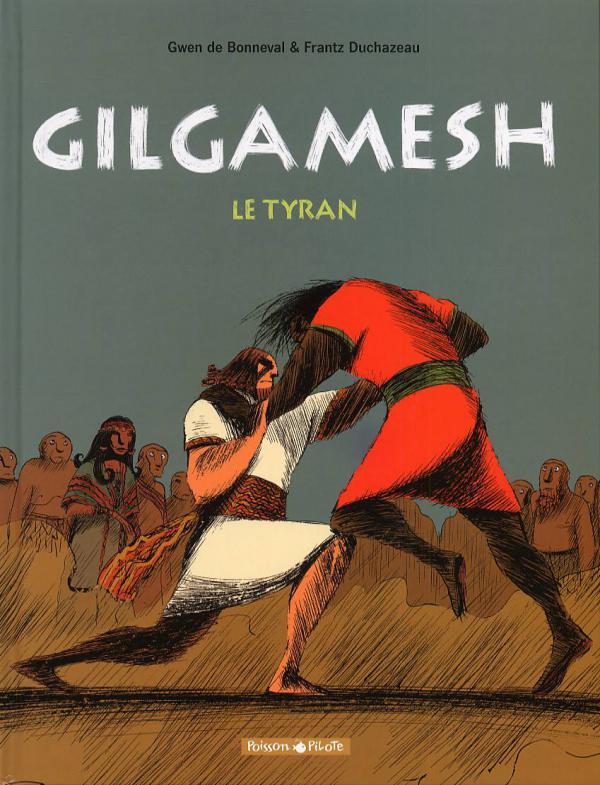 Gilgamesh T1 : Le tyran (0), bd chez Dargaud de de Bonneval, Duchazeau
