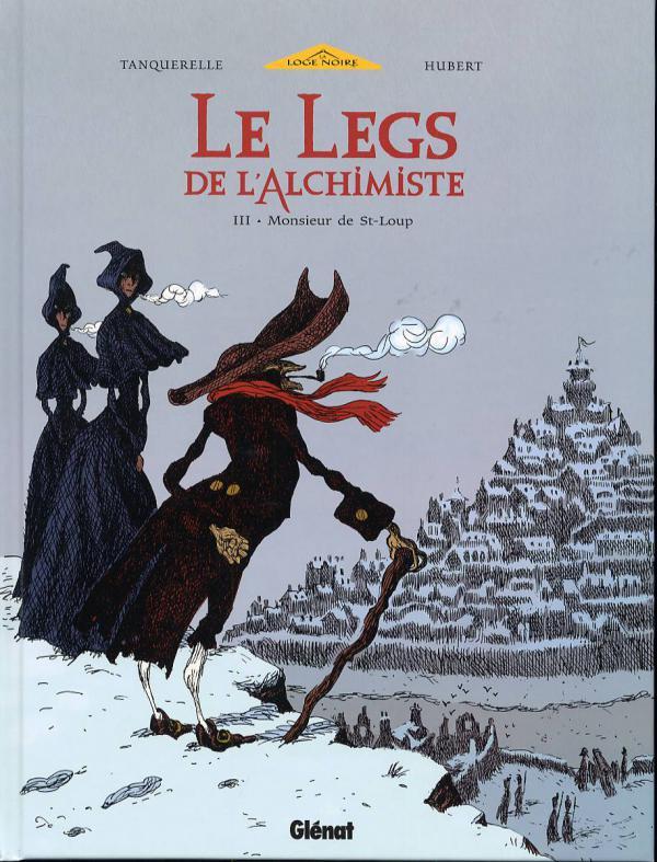 Le legs de l'alchimiste T3 : Monsieur de Saint-Loup (0), bd chez Glénat de Hubert, Tanquerelle