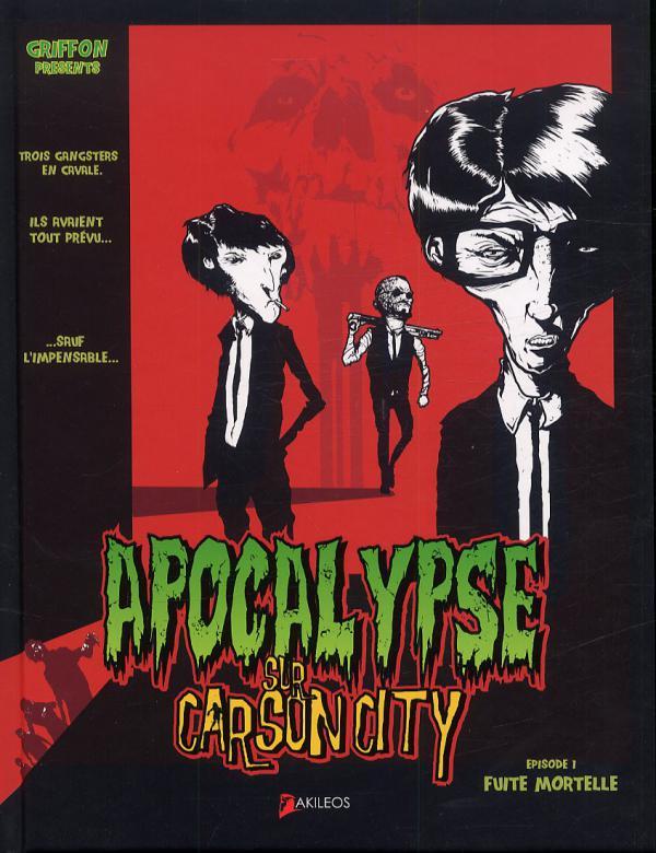 Apocalypse sur Carson city T1 : Fuite mortelle (0), bd chez Akileos de Griffon