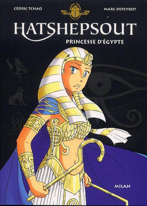 Hatshepsout princesse d'Egypte, manga chez Milan de Depeyrot, Tchao