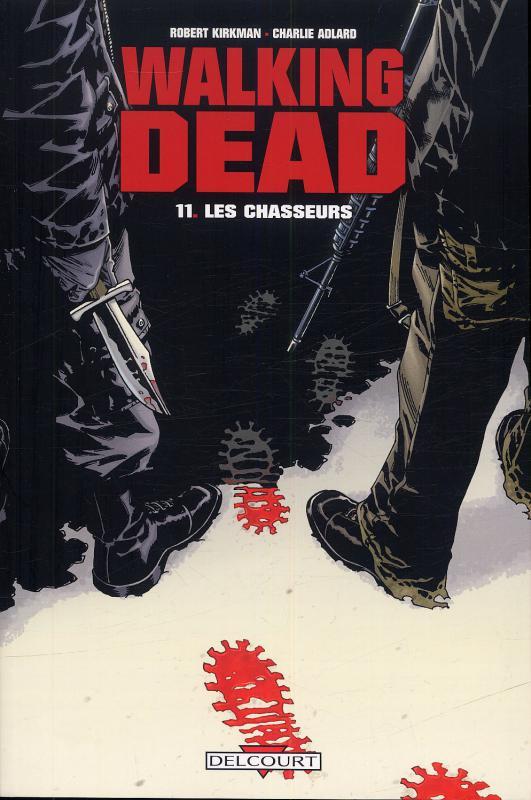 Walking Dead T11 : Les chasseurs (0), comics chez Delcourt de Kirkman, Adlard, Rathburn