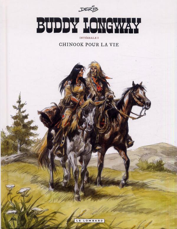 Buddy Longway T1 : Chinook pour la vie (Intégrale 1) (1), bd chez Le Lombard de Derib