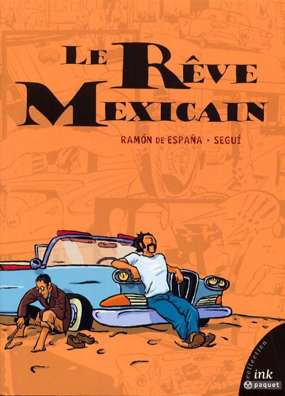 Le rêve mexicain : Le rêve mexicain (0), comics chez Paquet de de España, Segui