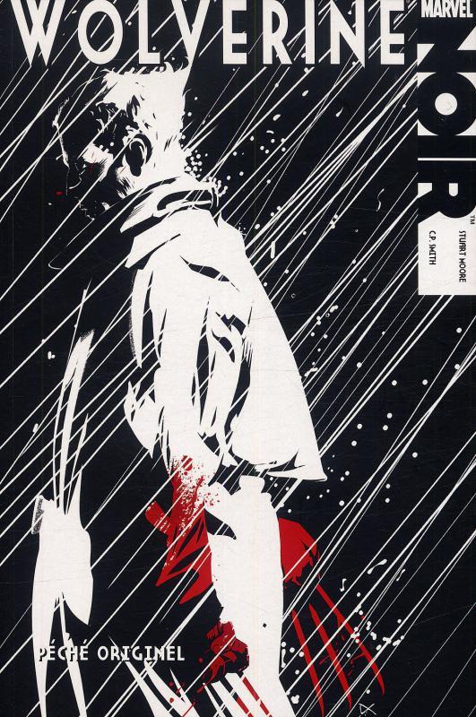 Marvel Noir, Wolverine : Péché originel (0), comics chez Panini Comics de Moore, Smith, Beredo, Calero