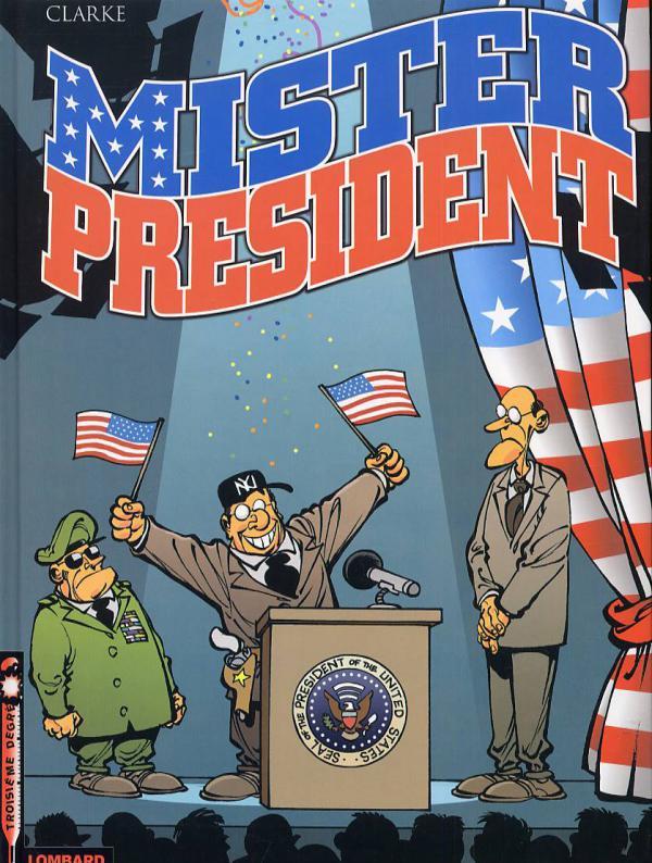 Mister President T1 : MisterPresident (0), bd chez Le Lombard de Clarke, Ngam