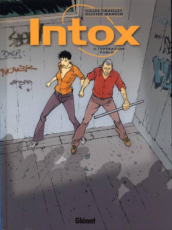 Intox T2 : Opération Pablo (0), bd chez Glénat de Chaillet, Defachelle, Mangin, Pradelle