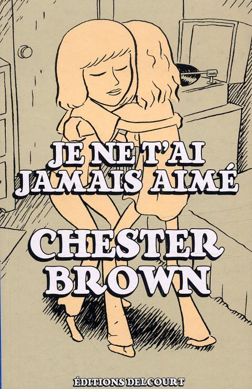Je ne t'ai jamais aimé, comics chez Delcourt de Brown
