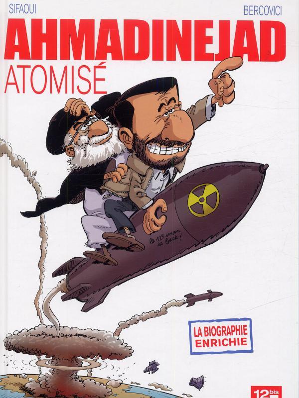 Ahmadinejad atomisé, bd chez 12 bis de Sifaoui, Bercovici, Lebeau