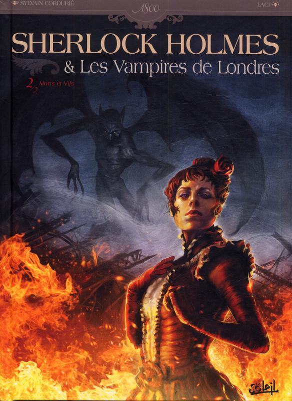 Sherlock Holmes et les vampires de Londres T2 : Morts et Vifs (0), bd chez Soleil de Cordurié, Laci, Gonzalbo, Rossbach