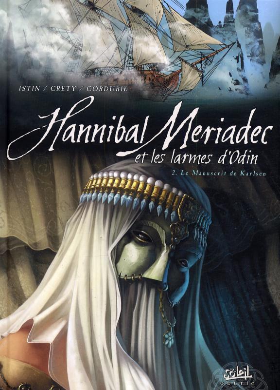 Hannibal Meriadec et les larmes d'Odin T2 : Le Manuscrit de Karlsen (0), bd chez Soleil de Istin, Crety, Cordurié