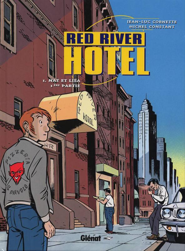 Red River hotel T1 : Nat et Lisa, 1<sup>e</sup> partie (0), bd chez Glénat de Cornette, Constant, Constant