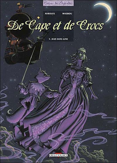 De cape et de crocs – cycle 1, T5 : Jean Sans Lune (0), bd chez Delcourt de Ayroles, Masbou
