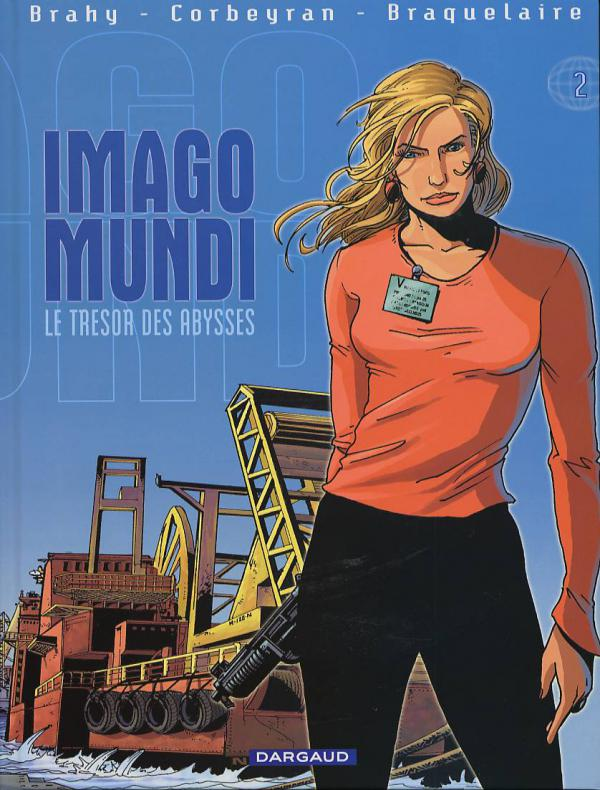 Imago Mundi T2 : Le trésor des abysses (0), bd chez Dargaud de Braquelaire, Corbeyran, Marquebreucq, Brahy