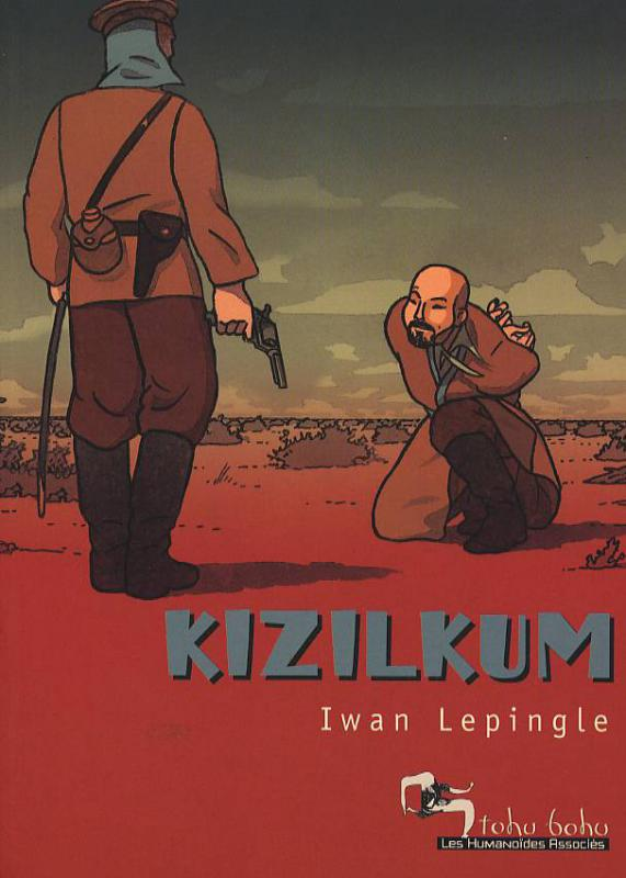 Kizilkum, bd chez Les Humanoïdes Associés de Lepingle