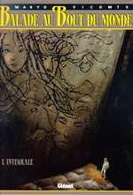 Balade au bout du monde : Intégrale tomes 1 à 4 (1), bd chez Glénat de Makyo, Vicomte