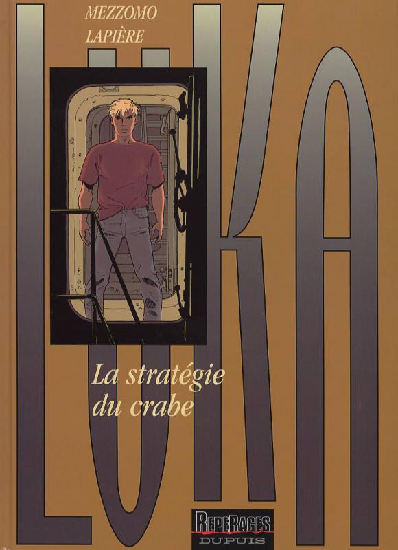 Luka T8 : La stratégie du crabe (0), bd chez Dupuis de Lapière, Mezzomo, Cerise