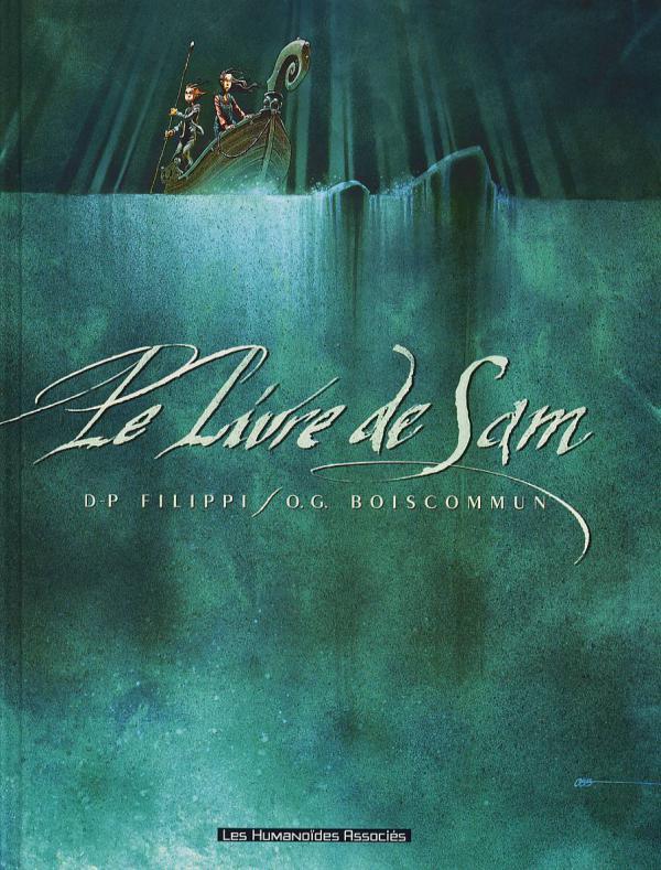 Le livre de Sam : Le livre de Sam (0), bd chez Les Humanoïdes Associés de Filippi, Boiscommun