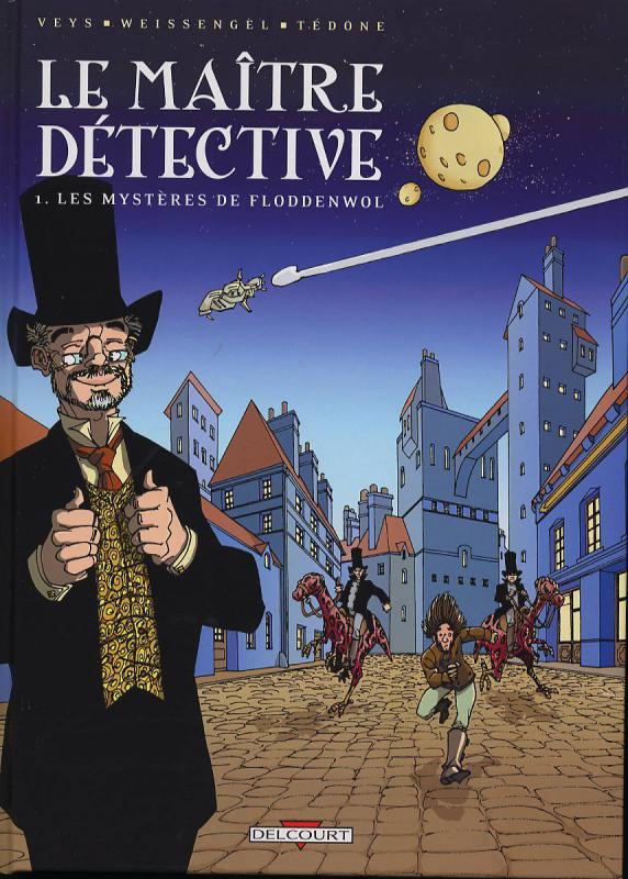 Le maître détective T1 : Les mystères de Floddenwoll (0), bd chez Delcourt de Veys, Weissengel, Tédone